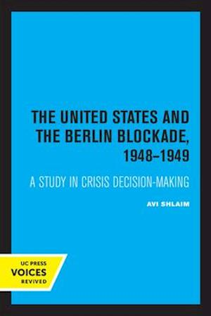 The United States and the Berlin Blockade 1948-1949