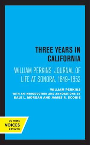 William Perkins's Journal of Life at Sonora, 1849 - 1852
