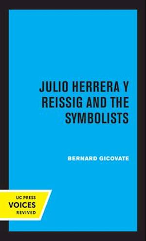 Julio Herrera Y Reissig and the Symbolists