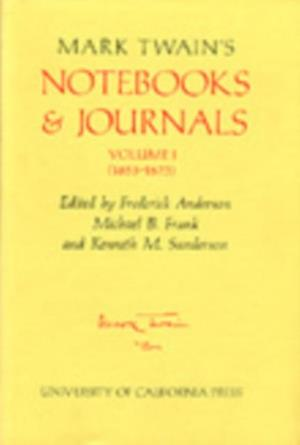 Mark Twain's Notebooks & Journals, Volume I