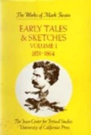 Early Tales & Sketches, Vol. 1 af Mark Twain