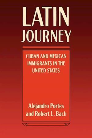 Latin Journey af Alejandro Portes, Robert L. Bach