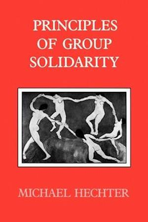 Principles of Group Solidarity af Michael Hechter
