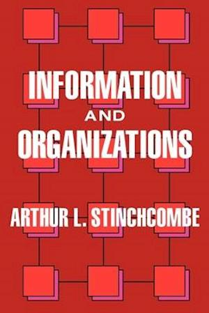 Information and Organizations af Arthur L. Stinchcombe