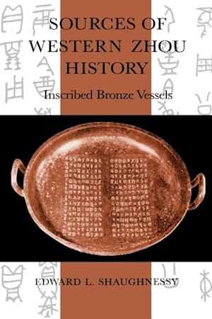 Sources of Western Zhou History af Edward L. Shaughnessy