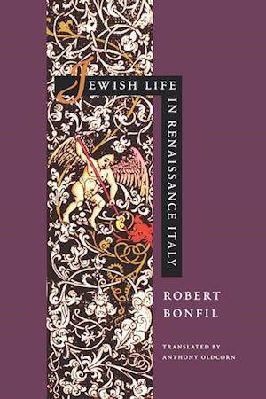 Jewish Life in Renaissance Italy af Robert Bonfil
