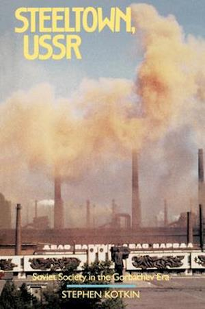 Steeltown, USSR af Stephen Kotkin