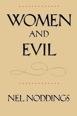 Women and Evil af Nel Noddings