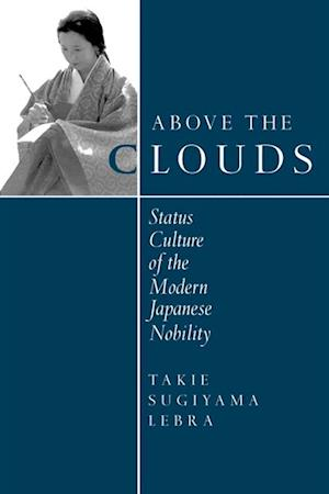 Above the Clouds af Takie Sugiyama Lebra