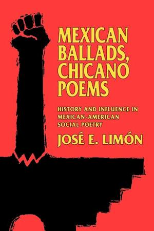 Mexican Ballads, Chicano Poems af Jose E. Limon
