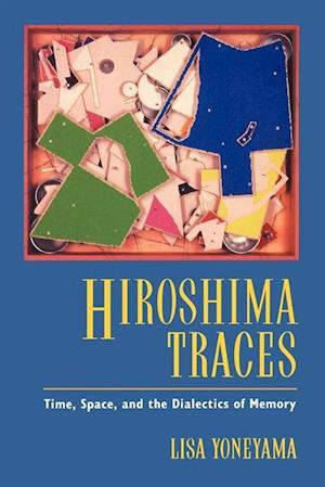 Hiroshima Traces af Lisa Yoneyama