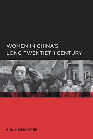 Women in China's Long Twentieth Century