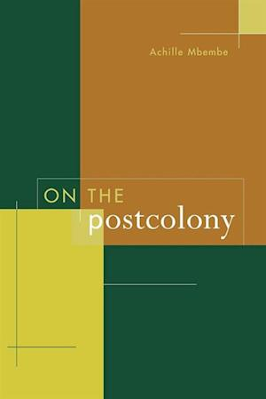 On the Postcolony af Achille Mbembe