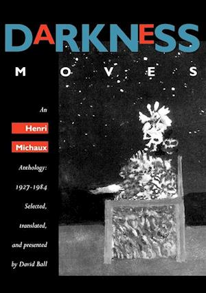 Darkness Moves af Henri Michaux