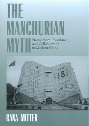 Manchurian Myth af Rana Mitter
