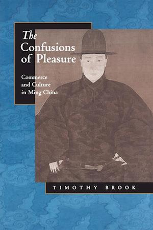 Confusions of Pleasure af Timothy Brook