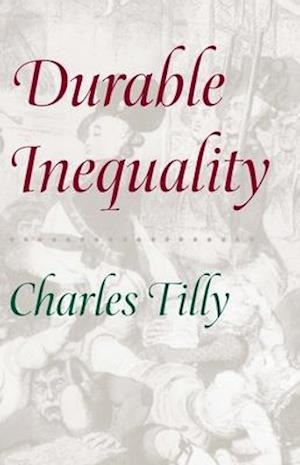 Durable Inequality af Charles Tilly