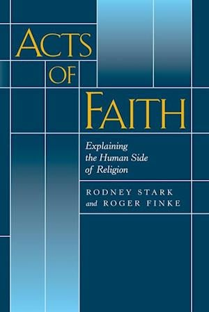 Acts of Faith af Rodney Stark, Roger Finke