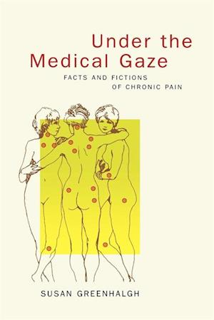 Under the Medical Gaze af Susan Greenhalgh