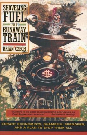 Shoveling Fuel for a Runaway Train af Brian Czech
