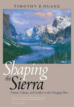 Shaping the Sierra af Timothy P. Duane