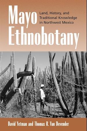 Mayo Ethnobotany af David Yetman, Thomas R. Van Devender