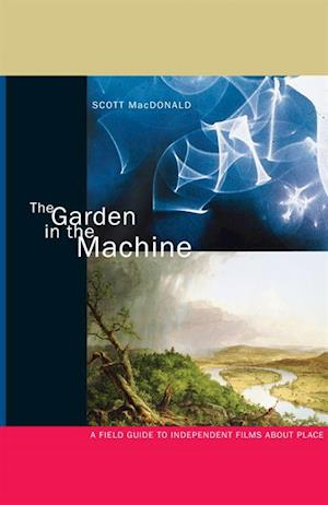 Garden in the Machine af Scott Macdonald