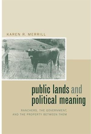 Public Lands and Political Meaning af Karen R. Merrill