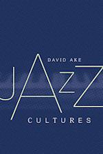 Jazz Cultures af David Ake