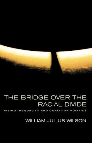 Bridge over the Racial Divide af William Julius Wilson