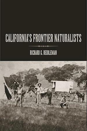 California's Frontier Naturalists af Richard G Beidleman