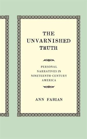 Unvarnished Truth af Ann Fabian