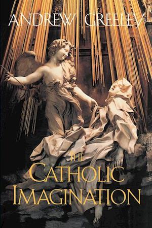 Catholic Imagination af ANDREW GREELEY