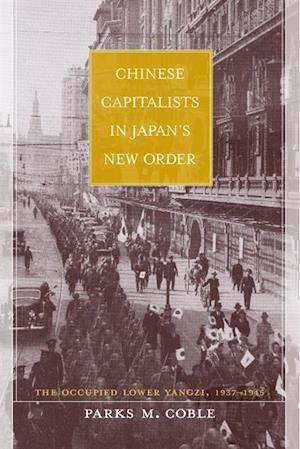 Chinese Capitalists in Japan's New Order