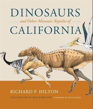 Dinosaurs and Other Mesozoic Reptiles of California af Richard Hilton