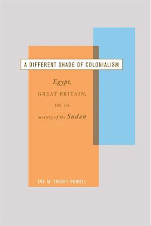 Different Shade of Colonialism af Eve Troutt Powell