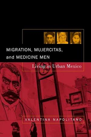 Migration, Mujercitas, and Medicine Men