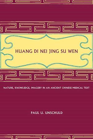 Huang Di Nei Jing Su Wen af Paul U. Unschuld