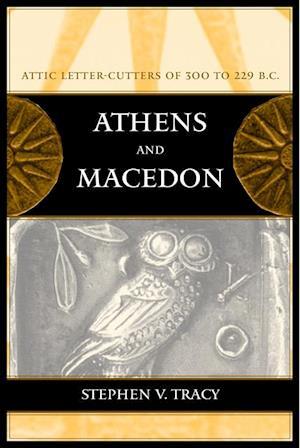 Athens and Macedon af Stephen V. Tracy