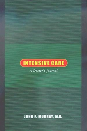 Intensive Care af John F. Murray M.D.