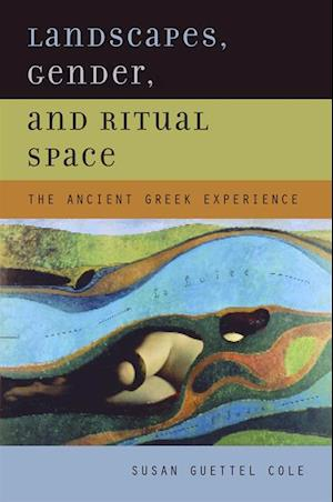 Landscapes, Gender, and Ritual Space af Susan Guettel Cole