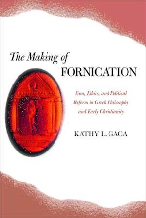 Making of Fornication af Kathy L. Gaca
