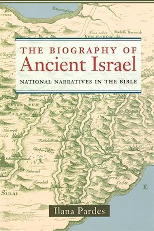 Biography of Ancient Israel af Ilana Pardes