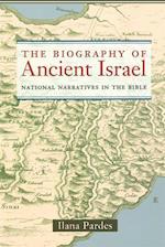 Biography of Ancient Israel af Ilana Pardes