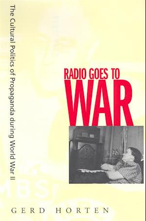 Radio Goes to War af Gerd Horten