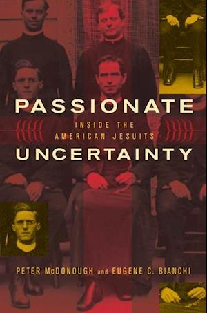 Passionate Uncertainty af Peter Mcdonough, Eugene C. Bianchi