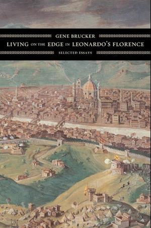 Living on the Edge in Leonardo's Florence af Gene Brucker