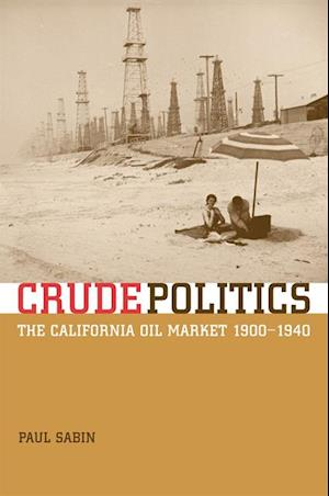 Crude Politics af Paul Sabin