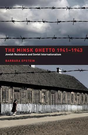 Minsk Ghetto 1941-1943 af Barbara Epstein