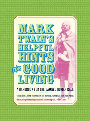 Mark Twain's Helpful Hints for Good Living af Mark Twain